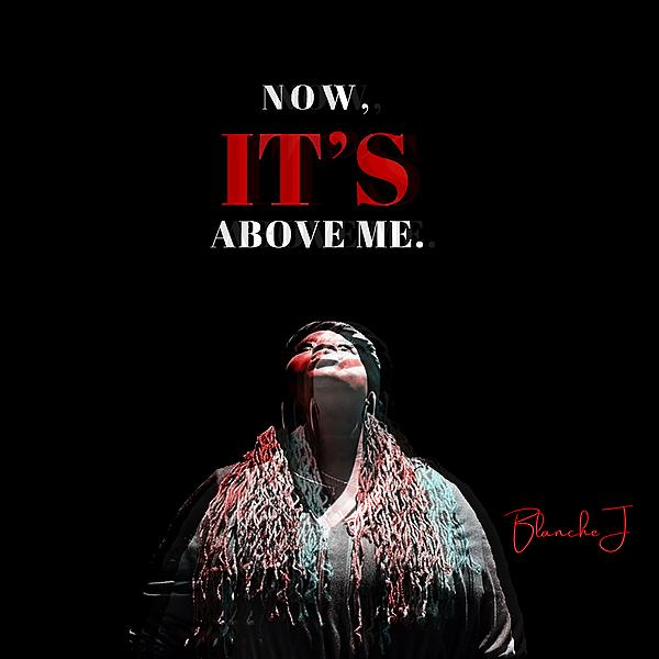 Listen - Now, It's Above Me.