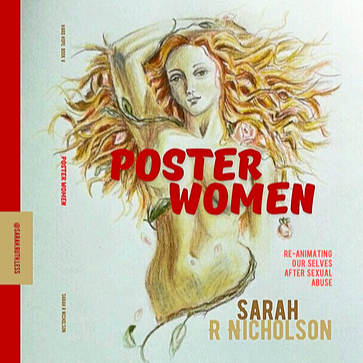 Sarah R Nicholson, MASc Poster Women: Re-animating Ourselves After Sexual Abuse (Book) Link Thumbnail | Linktree
