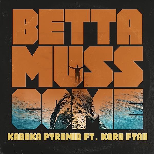 Bebble Rock Music Kabaka Pyramid ft. Koro Fyah - Betta Muss Come (Remastered) Link Thumbnail   Linktree