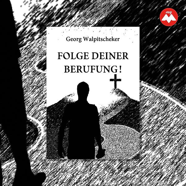 Folge deiner Berufung! von Georg Walpitscheker