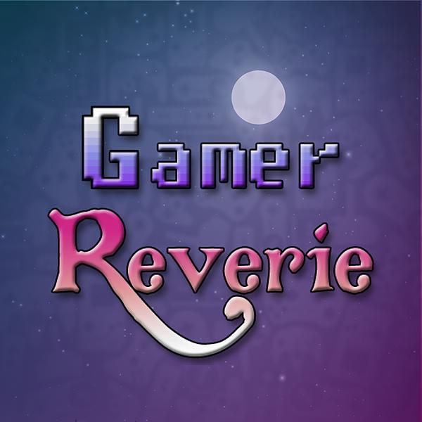 @GamerReverie Profile Image | Linktree
