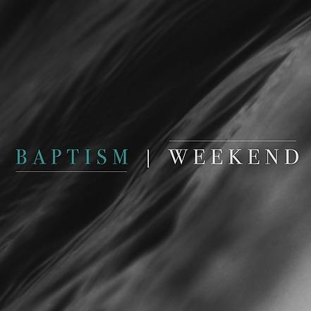 Baptism Weekend Info
