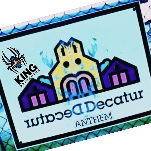King Spydamann Decatur's Anthem  Link Thumbnail   Linktree