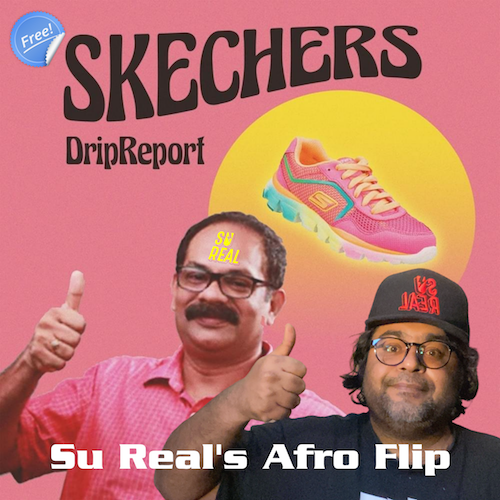"Drip Report - ""Skechers"" (Su Real's Afro Flip) - Free Download"