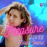 The Pleasure Zone With Milica Jelenic