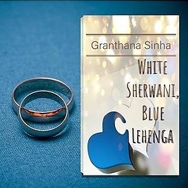 Granthana Sinha LINKS My short story with twist ending - White Sherwani, Blue Lehenga Link Thumbnail   Linktree
