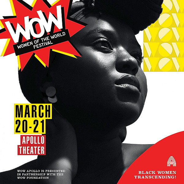 "March 20-21, 2021: Apollo Theater presents ""WOW: Women of the World Festival"" Black Women Transcending."