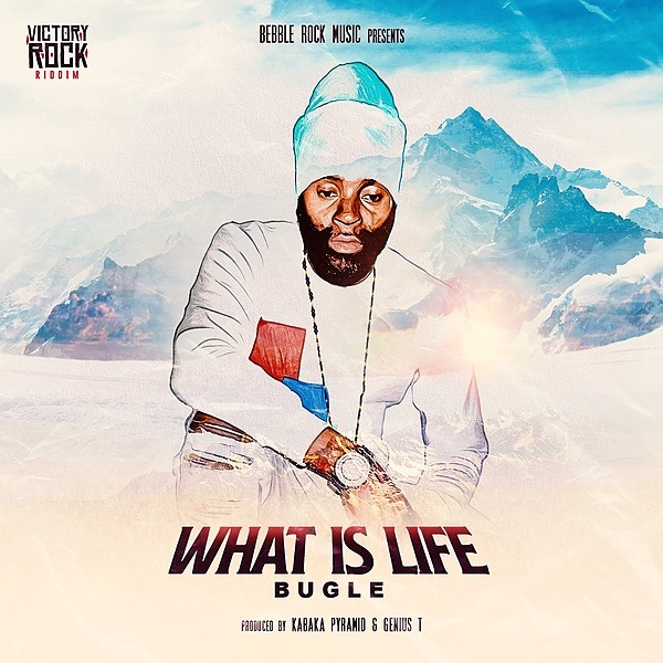 Bugle - What Is Life
