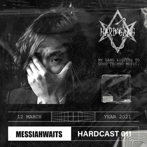 Hardcast 011 | Messiahwaits (12th March 2021)