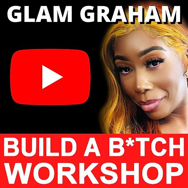 💋 GLAM GRAHAM 💋 Build A B*tch Workshop Link Thumbnail   Linktree