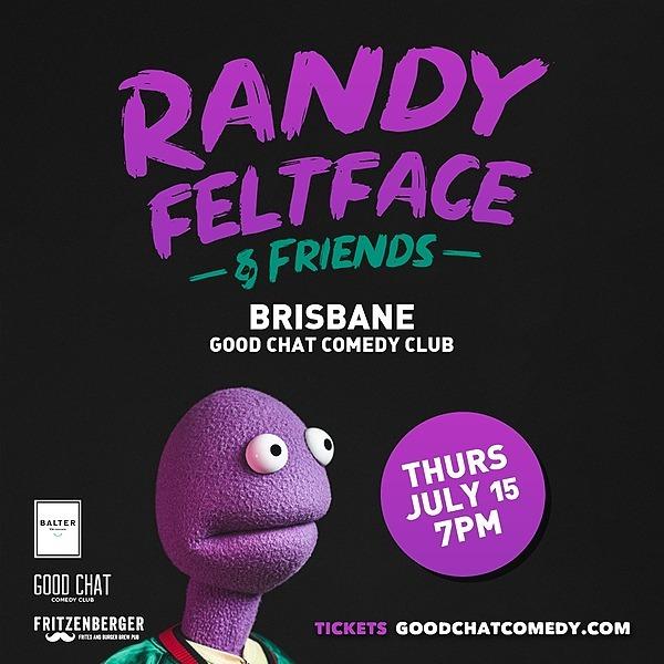 Get tickets to Randy Feltface & Friends - Brisbane [July 15]