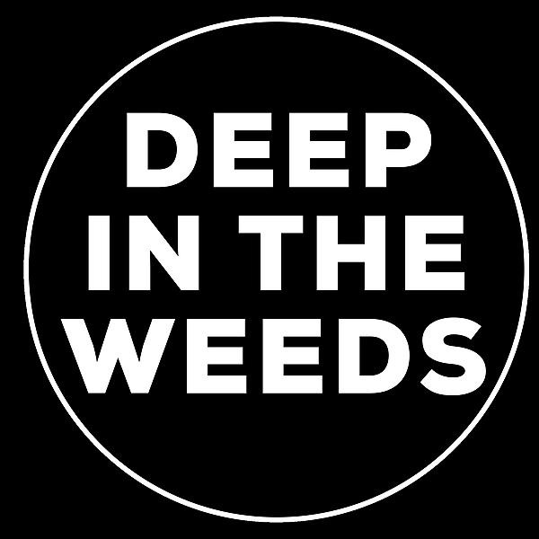 THE DEEP IN THE WEEDS NETWORK (DeepInTheWeedsNetwork) Profile Image | Linktree