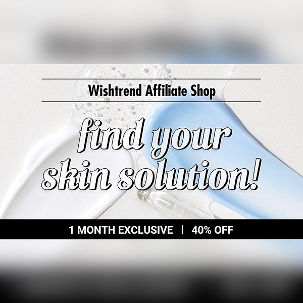 @kawaiisassylady Wishtrend Affiliates' Best Skincare Box (1 Month Exclusive) ~ 40% off. Offer is valid until July 31st, 2021 (CST) Link Thumbnail | Linktree