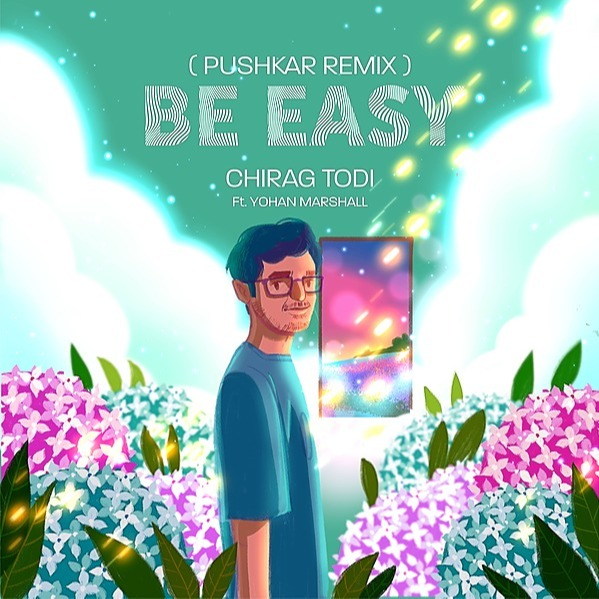 @chiragtodi Be Easy (Pushkar Remix) Official Music Video Link Thumbnail | Linktree