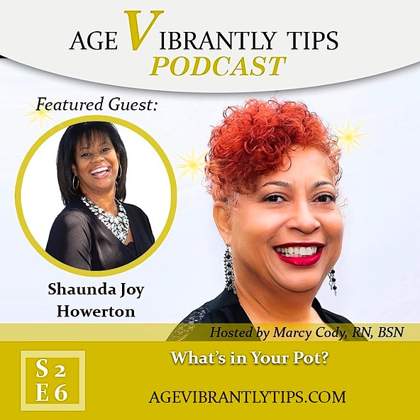 Age Vibrantly Tips Podcast  Shaunda J. Howerton What's in your POT? Link Thumbnail | Linktree