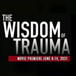 The Wisdom of Trauma - Movie & Replays