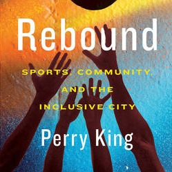 @perryking Pre-order REBOUND: SPORTS, COMMUNITY AND THE INCLUSIVE CITY Link Thumbnail   Linktree