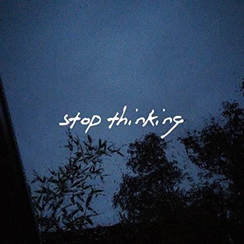 Stop Thinking - Kodgy