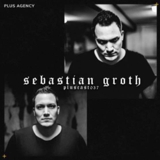 𝙉𝙀𝙒 [DJ MIX] PLUSCAST #037 - SEBASTIAN GROTH - Soundcloud