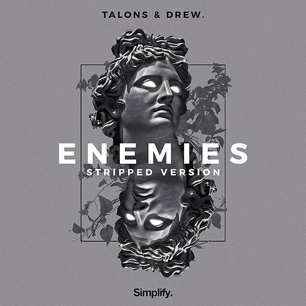 PRE-SAVE! TALONS & Drew. - Enemies (Stripped Version)