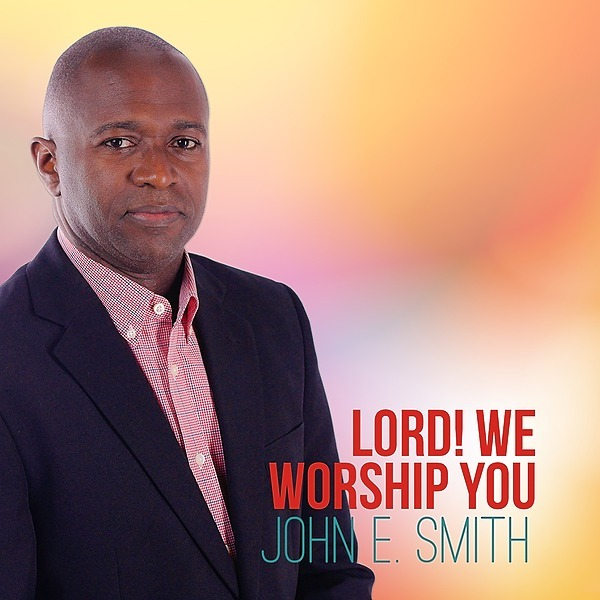 @pentabrecords LORD! WE WORSHIP YOU by John E. Smith Link Thumbnail | Linktree