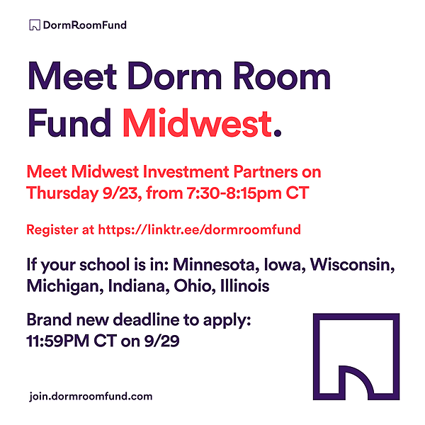 Dorm Room Fund Meet the Midwest Team on 9/23: Register Here Link Thumbnail   Linktree