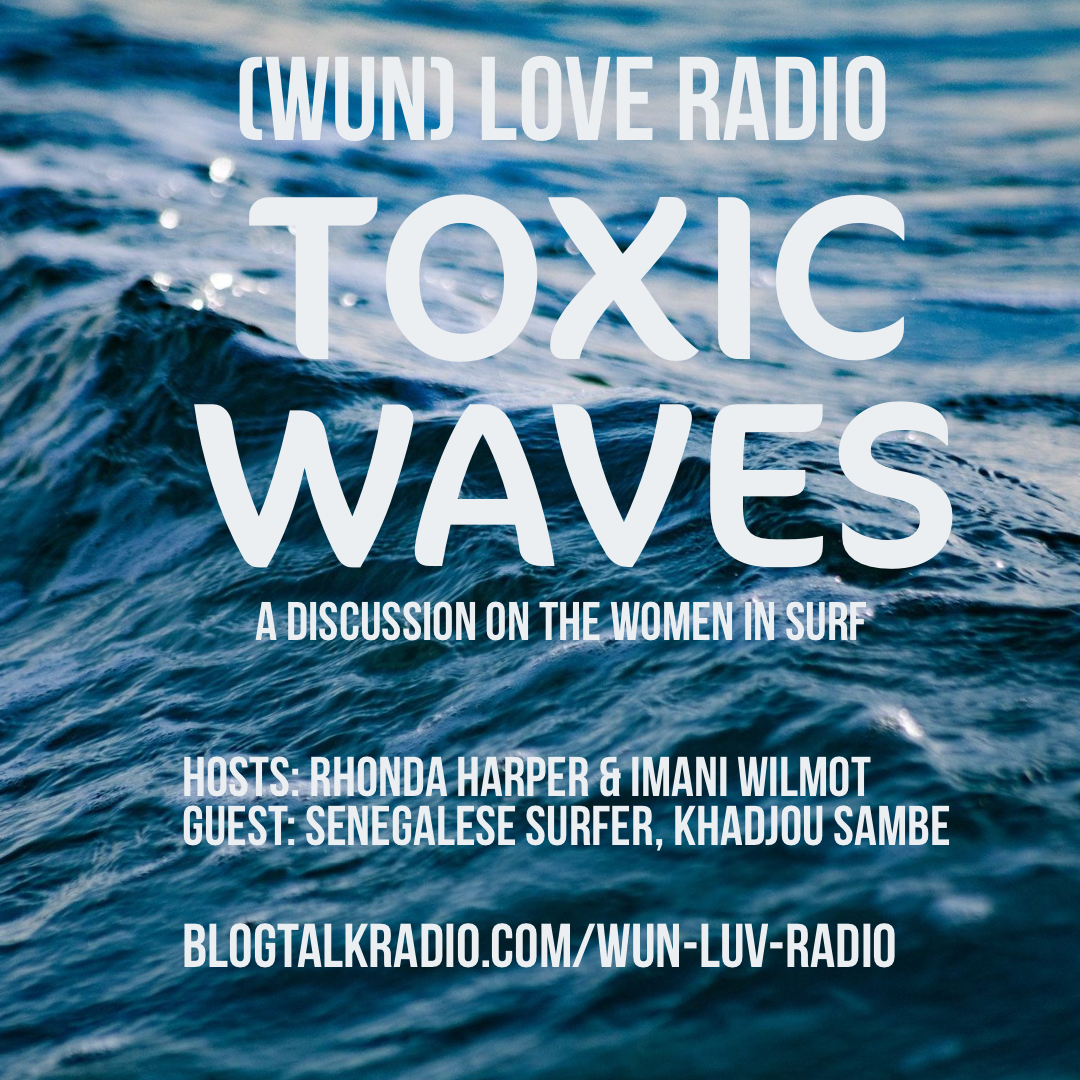 Black Girls Surf (WUN) Love Radio: Toxic Waves - A Discussion On Women In Surf Link Thumbnail   Linktree