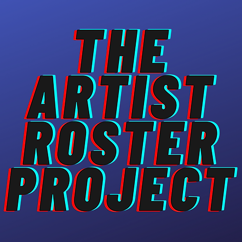 ARTIST ROSTER PROJECT - for visual artists