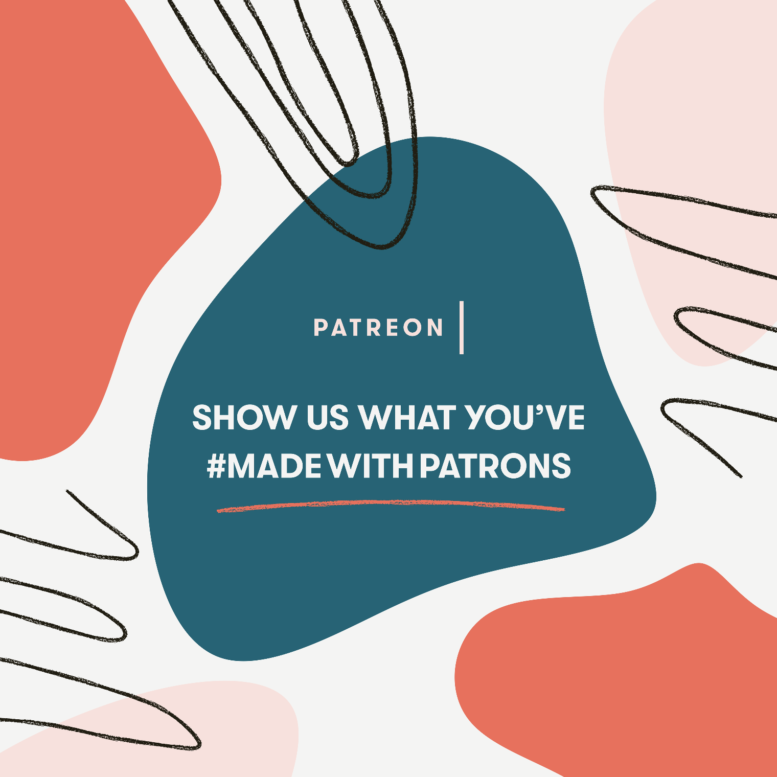 Show Us What You've #MadeWithPatrons