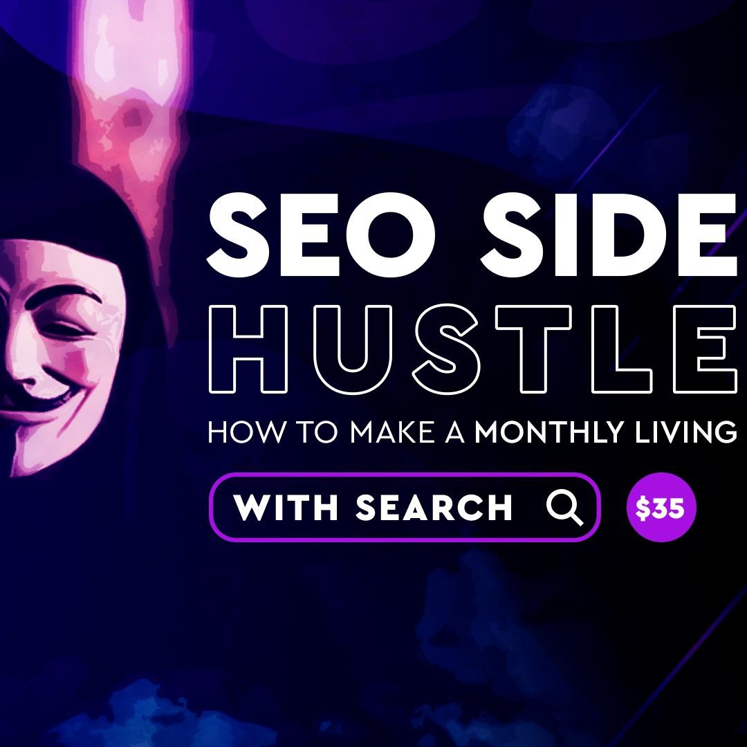 SEO Side Hustle: Make Money With SEO (2020) - $67
