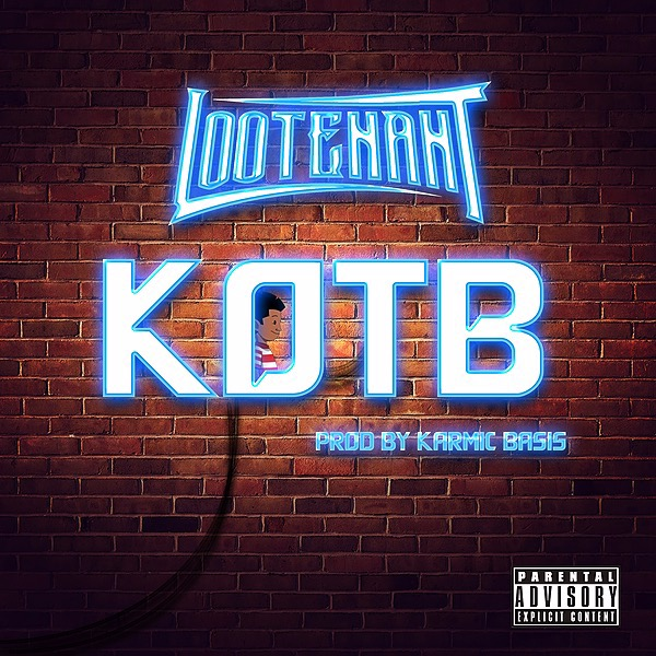 "LISTEN TO ""KOTB"" BY LOOTENANT ON SOUNDCLOUD"