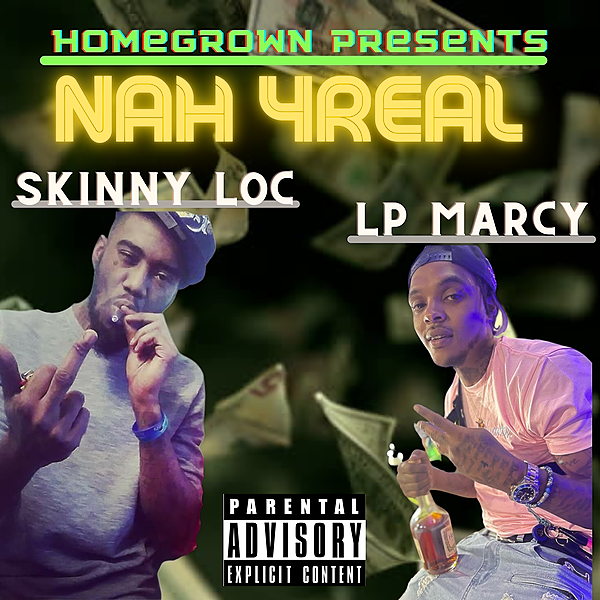 """All Access to """"Skinny Loc"""" Skinny loc feat Lp Marcy - Nah 4real (Audio Only) Link Thumbnail 