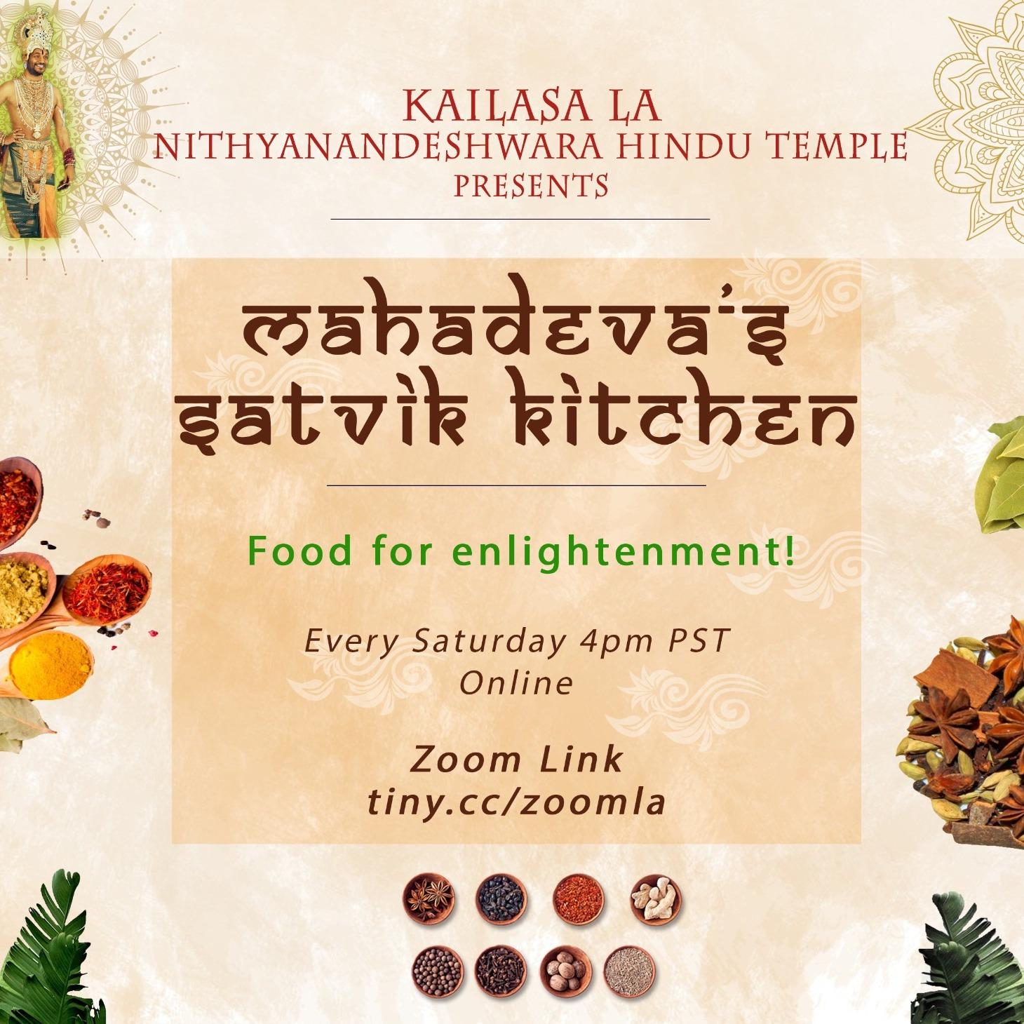 Mahadeva's Satvik Kitchen: Food for Enlightenment: Saturdays 4 pm PST