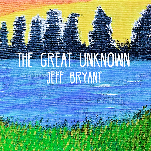 """Jeff Bryant """"The Great Unknown"""" EP (2020) Link Thumbnail 