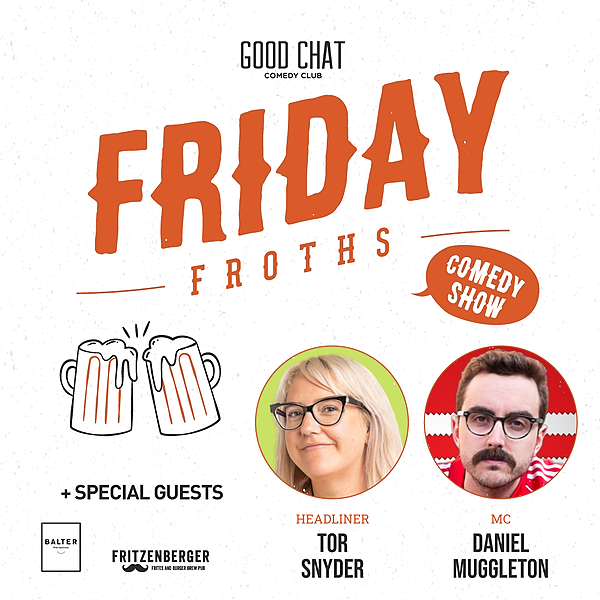 Get tickets to Friday Froths w/ Tor Snyder & Daniel Muggleton [Jun 25]