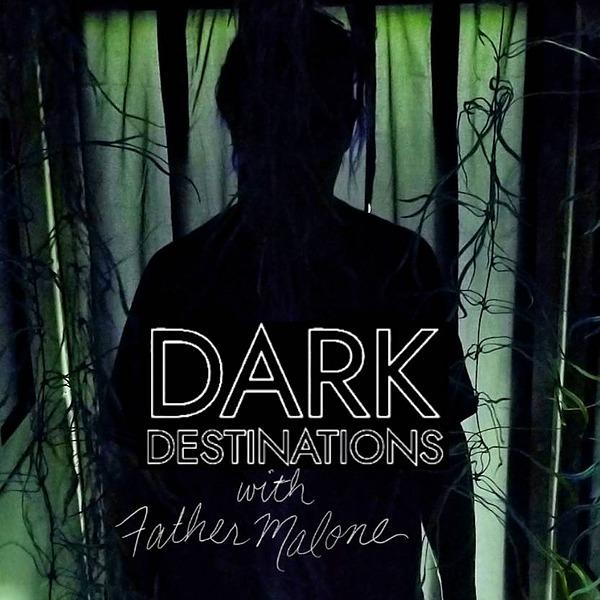 @FatherMalone DARK DESTINATIONS Link Thumbnail | Linktree