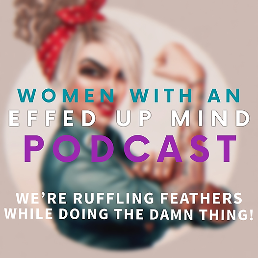 Women With An Effed Up Mind (ItsEffedUp) Profile Image | Linktree