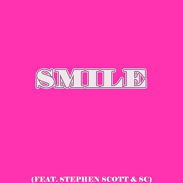 Smile Feat. Stephen Scott & SC