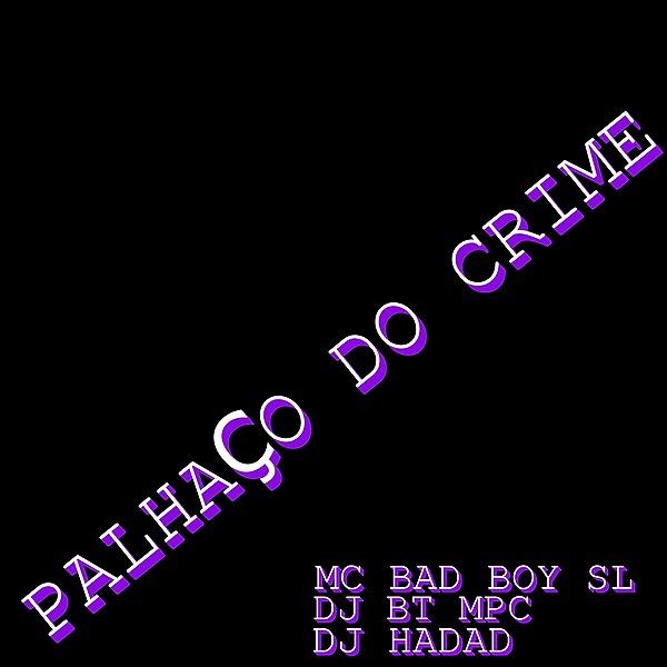 DJHADAD PALHAÇO DO CRIME Link Thumbnail | Linktree