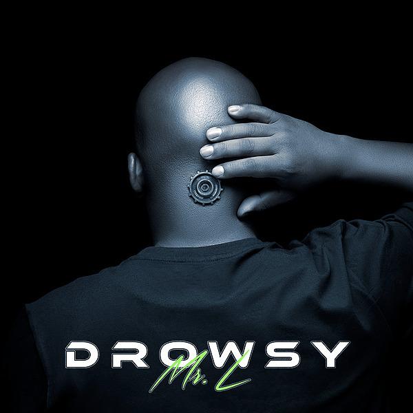 Drowsy - An Album by Mr. L