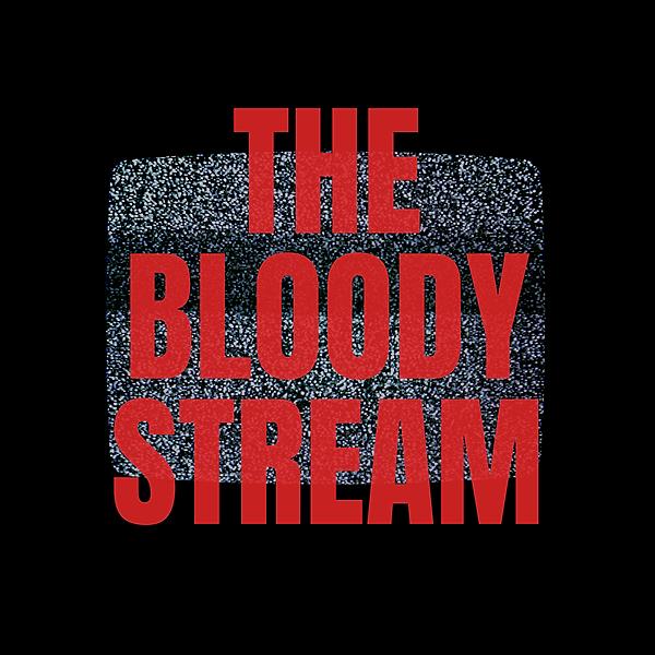 The Bloody Stream (bloodystream) Profile Image | Linktree