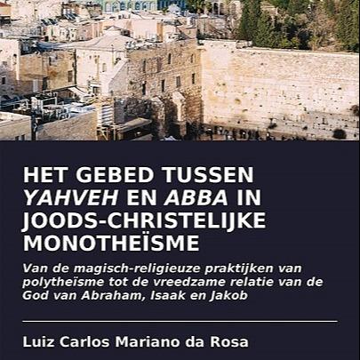 @marianodarosaletras HET GEBED TUSSEN YAHVEH EN ABBA IN JOODS-CHRISTELIJKE MONOTHEÏSME Link Thumbnail | Linktree