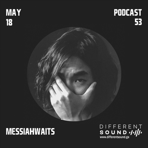 DifferentSound invites Messiahwaits / Podcast #053