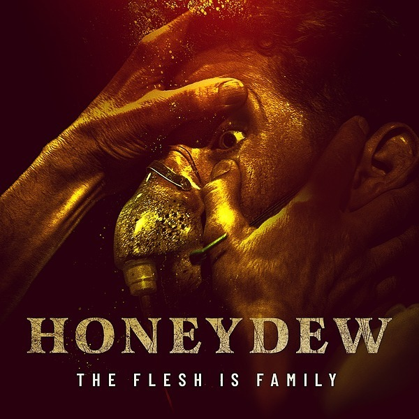 HONEYDEW - Now in Select Theaters (Virtual & Physical) - BUY TICKETS NOW!