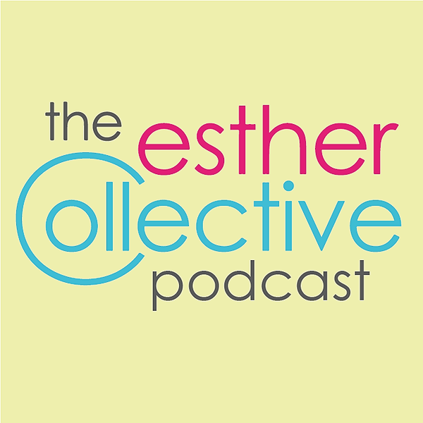 @EstherCollectivePodcast Profile Image | Linktree
