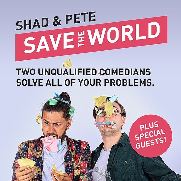 Get tickets to Shad & Pete Save The World! [Feb 4]