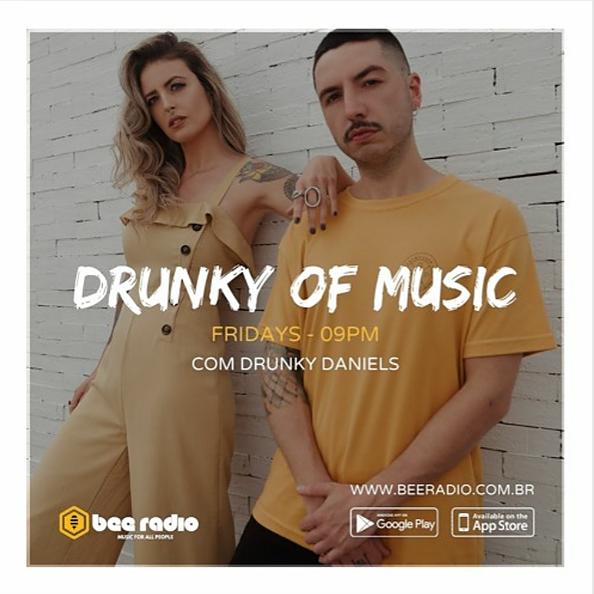 Drunky of Music | Toda sexta-feira às 21h na Bee Radio