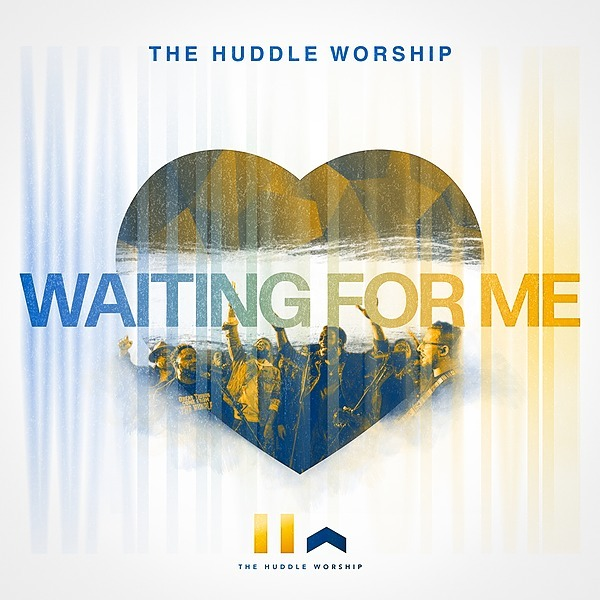 "Pre-Order The Huddle Worship's single ""Waiting For Me"""