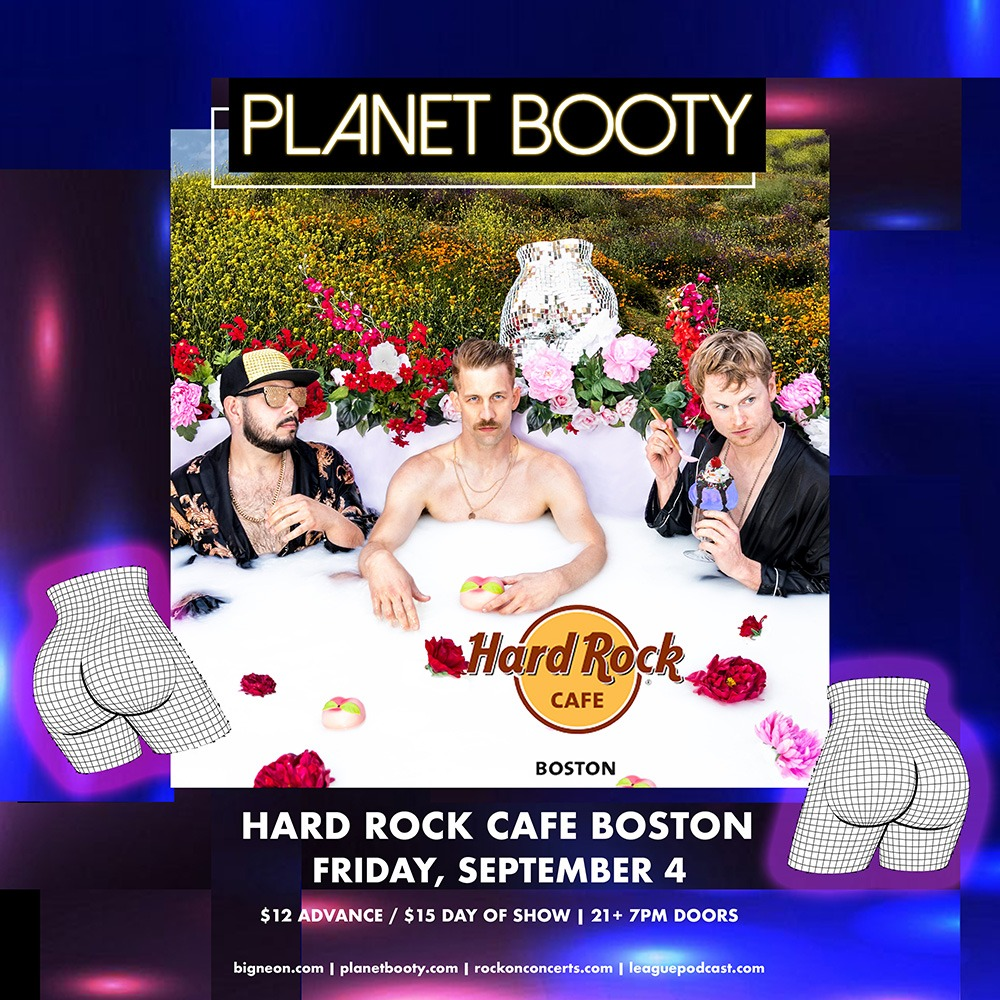 Sat 6/5/21 - PLANET BOOTY @ Hard Rock Cafe, Boston MA Rescheduled From 9/4