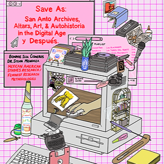 @Bonniecisneros Save As: San Anto Archives, Altars, Art, Autohistoria in the Digital Age y Después (UTSA guest lecture)  Link Thumbnail | Linktree